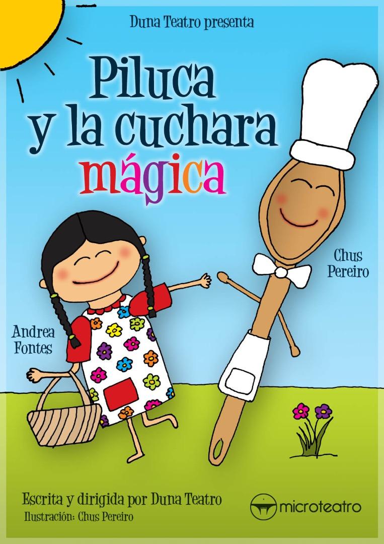 Piluca y la cuchara mágica - Microteatro