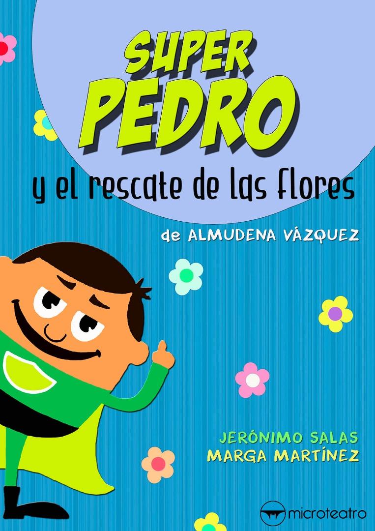 Super Pedro y el rescate de las flores - Microteatro