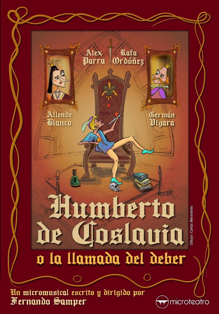 Humberto de Coslavia, o la llamada del deber - Microteatro
