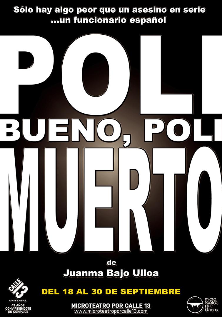 Poli Bueno, poli muerto - Microteatro